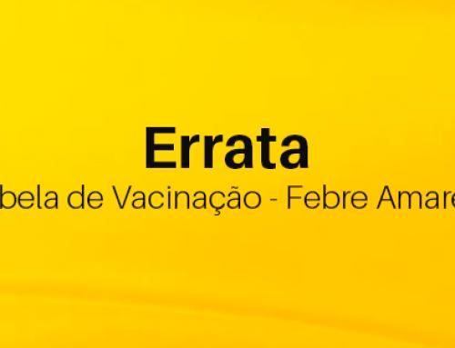 Errata: A tabela de vacinação contra a febre amarela reproduzida no Informativo Pedras Vivas está desatualizada